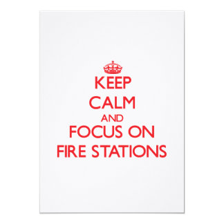Keep Calm and focus on Fire Stations 5x7 Paper Invitation Card