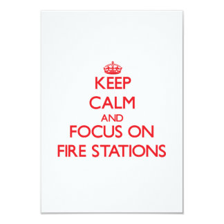 Keep Calm and focus on Fire Stations 3.5x5 Paper Invitation Card