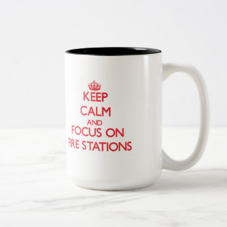 Keep Calm and focus on Fire Stations Two-Tone Coffee Mug
