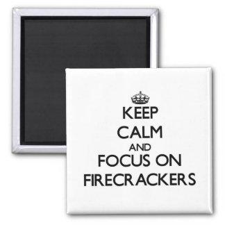 Keep Calm and focus on Firecrackers Fridge Magnet