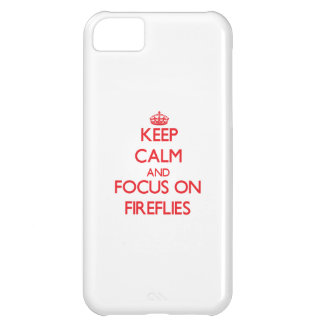 Keep Calm and focus on Fireflies iPhone 5C Covers
