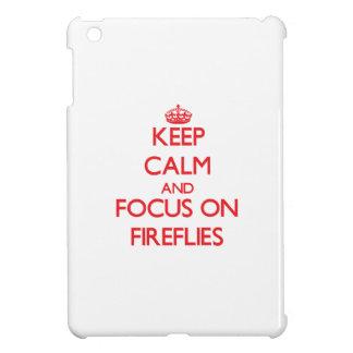 Keep Calm and focus on Fireflies iPad Mini Case