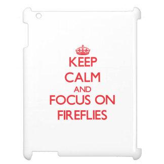 Keep Calm and focus on Fireflies iPad Covers