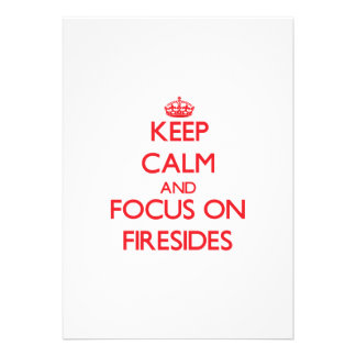 Keep Calm and focus on Firesides Invitations