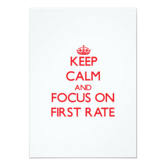 Keep Calm and focus on First Rate 5x7 Paper Invitation Card