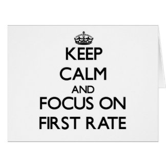 Keep Calm and focus on First Rate Large Greeting Card