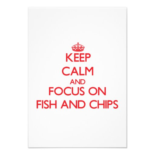 Keep Calm and focus on Fish And Chips Custom Announcements