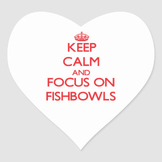 Keep Calm and focus on Fishbowls Stickers