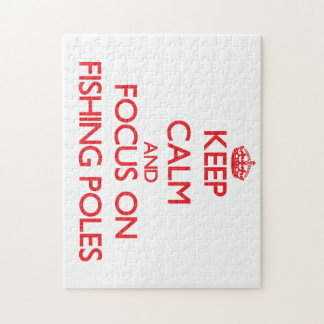 Keep Calm and focus on Fishing Poles Jigsaw Puzzles