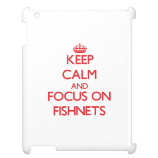 Keep Calm and focus on Fishnets iPad Cases