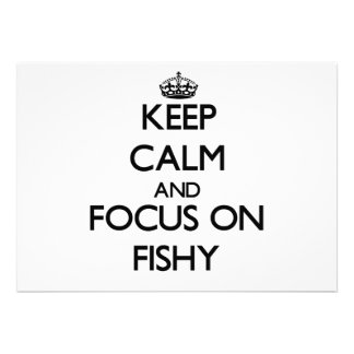 Keep Calm and focus on Fishy Announcement