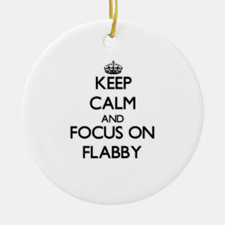 Keep Calm and focus on Flabby Christmas Tree Ornaments