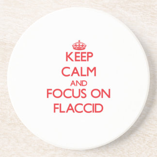 Keep Calm and focus on Flaccid Beverage Coasters