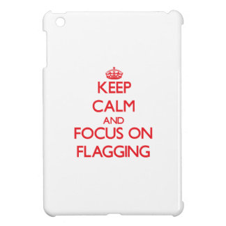 Keep Calm and focus on Flagging iPad Mini Covers