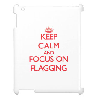 Keep Calm and focus on Flagging Case For The iPad 2 3 4