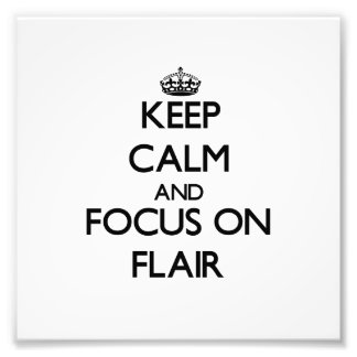 Keep Calm and focus on Flair Photo Print