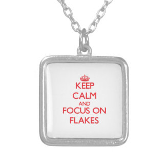 Keep Calm and focus on Flakes Custom Necklace
