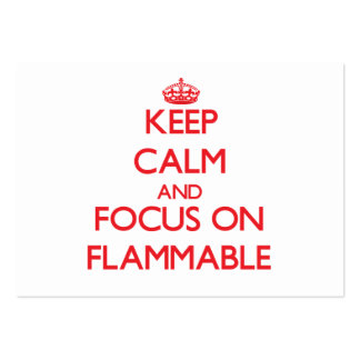 Keep Calm and focus on Flammable Business Cards