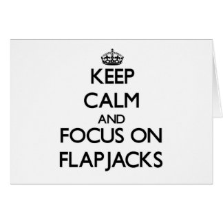 Keep Calm and focus on Flapjacks Stationery Note Card