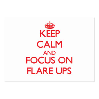 Keep Calm and focus on Flare Ups Business Cards