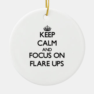 Keep Calm and focus on Flare Ups Christmas Tree Ornament