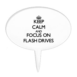 Keep Calm and focus on Flash Drives Cake Pick