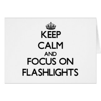 Keep Calm and focus on Flashlights Stationery Note Card