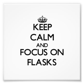 Keep Calm and focus on Flasks Photo