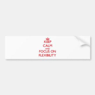 Keep Calm and focus on Flexibility Bumper Sticker