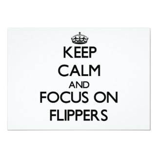 Keep Calm and focus on Flippers 5x7 Paper Invitation Card