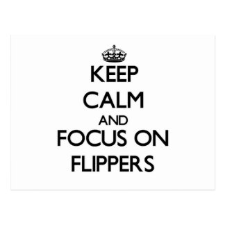 Keep Calm and focus on Flippers Post Card