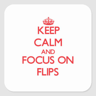 Keep Calm and focus on Flips Sticker