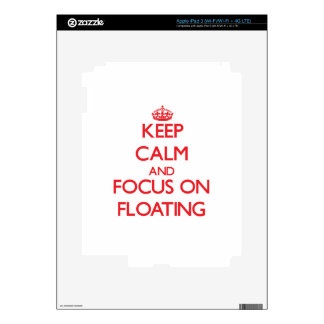 Keep calm and focus on FLOATING iPad 3 Decals
