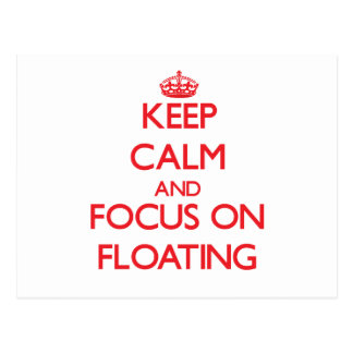Keep calm and focus on FLOATING Postcards