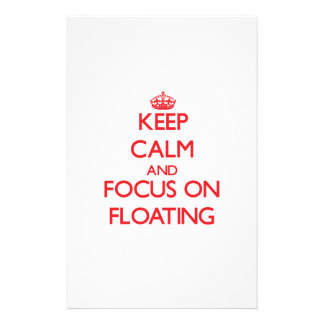 Keep calm and focus on FLOATING Stationery