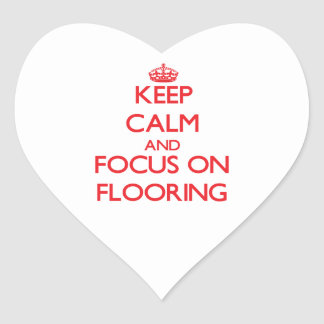 Keep Calm and focus on Flooring Heart Stickers