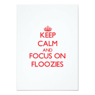 Keep Calm and focus on Floozies 5x7 Paper Invitation Card