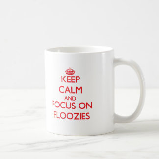 Keep Calm and focus on Floozies Classic White Coffee Mug
