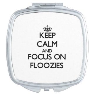 Keep Calm and focus on Floozies Travel Mirrors