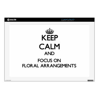 Keep Calm and focus on Floral Arrangements Laptop Decal