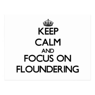 Keep Calm and focus on Floundering Postcards