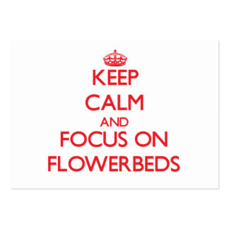 Keep Calm and focus on Flowerbeds Business Card Templates
