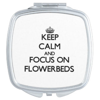 Keep Calm and focus on Flowerbeds Makeup Mirrors