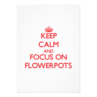 Keep Calm and focus on Flowerpots Personalized Invites