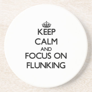 Keep Calm and focus on Flunking Coaster