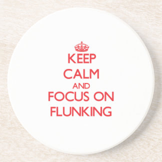 Keep Calm and focus on Flunking Coasters