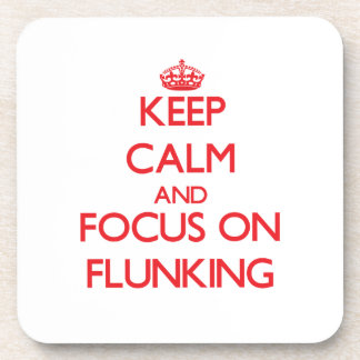 Keep Calm and focus on Flunking Drink Coasters