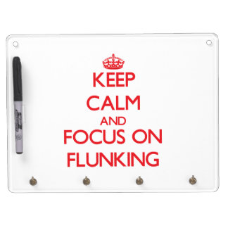 Keep Calm and focus on Flunking Dry-Erase Board