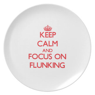 Keep Calm and focus on Flunking Party Plates