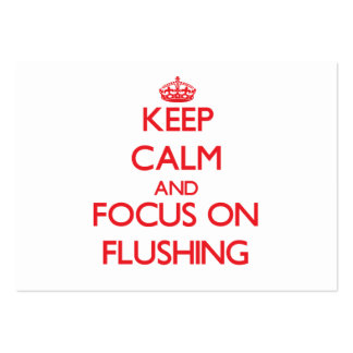 Keep Calm and focus on Flushing Business Cards